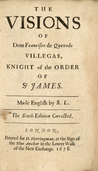 The visions of Dom Francisco de Quevedo Villegas, knight of the Order of St. James