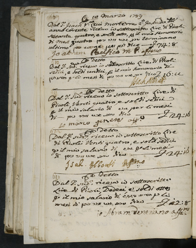 Receipts nos. 609-613 : no. 609, 10 March 1789, Abram Pacifico acknowledges receiving his honorarium of four months from Isach Vita Levi Morterra, 2nd gastald of the current year ; no. 610, same year, Isach Norzi acknowledges receiving his honorarium from the above ; no. 611, same date, Marco Genese acknowledges receiving his salary from the above ; no. 612, same date, Isach Abboasi acknowledges receiving his salary from the above ; no. 613, Abram Veneziano acknowledges receiving his salary from the above