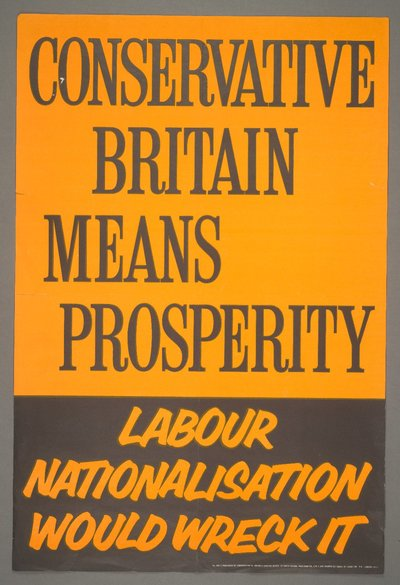 (Double Crown poster campaign). Conservative Britain means prosperity. Labour nationalism would wreck it.
