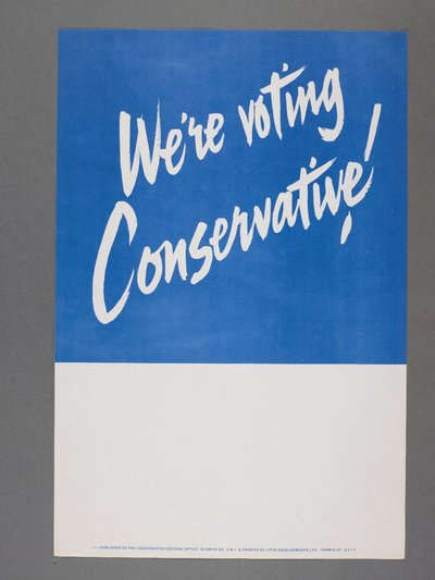 We're voting Conservative! [Bottom half of poster is left blank for additional text]