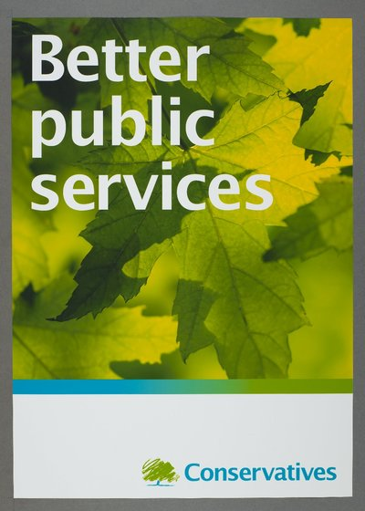 Better public services. Conservatives [see also Poster 2007-03 for a variant on the same poster]