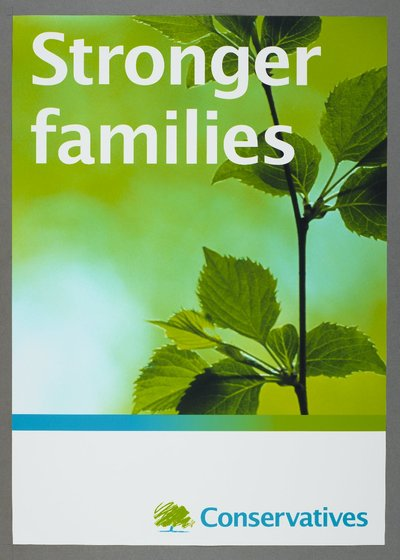 Stronger families. Conservatives [see also Poster 2007-04 for a variant on the same poster]