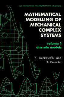 Mathematical modelling of complex mechanical systems. Vol. 1, Discrete models