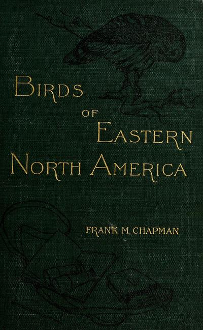 Handbook of birds of eastern North America, with keys to the species, and descriptions of their plumages, nests, and eggs, their distribution and migrations ...