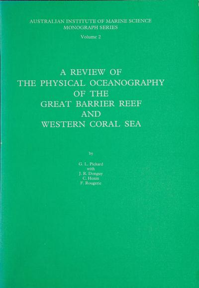 A review of the physical oceanography of the Great Barrier Reef and Western Coral Sea