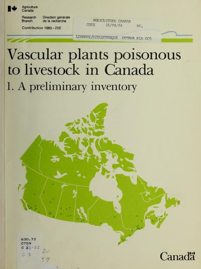 Vascular plants poisonous to livestock in Canada : a preliminary inventory /