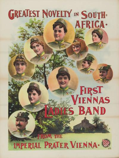 Greatest novelty in South-Africa. First Viennas Ladies Band from the imperial Prater Vienna