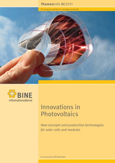 Innovations in Photovoltaics. New concepts and production technologies for solar cells and modules.