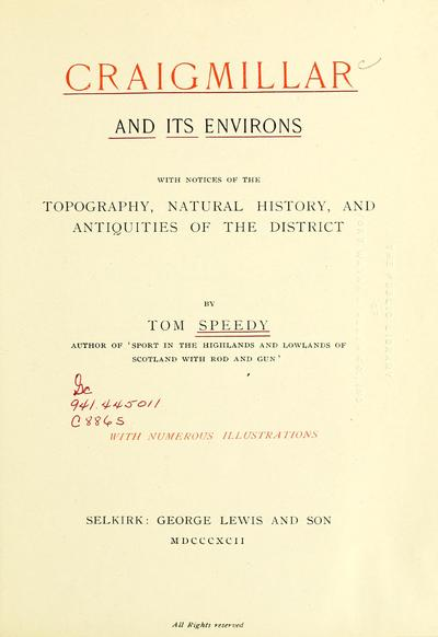 Craigmillar and its environs; with notices of the topography, natural history, and antiquities of the district. By Tom Speedy.