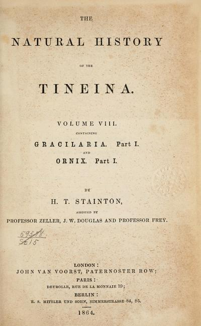The natural history of the Tineina ... By H. T. Stainton, assisted by Professor Zeller and J. W. Douglas.
