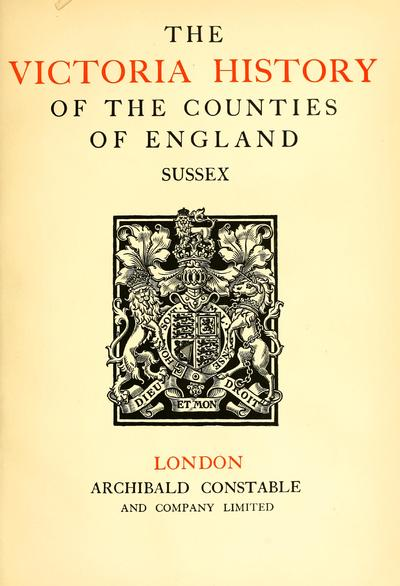 The Victoria history of the county of Sussex / edited by William Page.