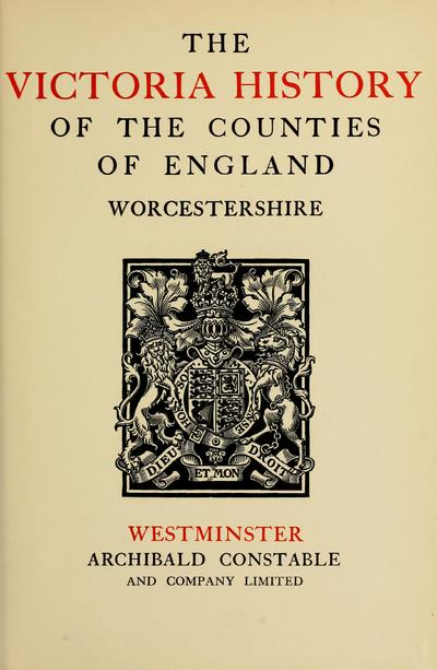 The Victoria history of the county of Worcester ...