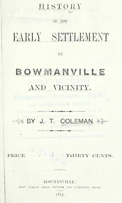 Early settlers of Bowmanville, Darlington, Clarke, and surrounding country