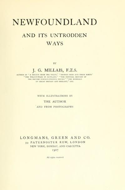 Newfoundland and its untrodden ways / J.G. Millais ; with illustrations by the author and from photographs.