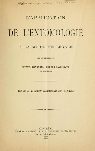L'application de l'entomologie à la médecine légale / par Wyatt Johnston et George Villeneuve.