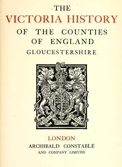 The Victoria history of the county of Gloucester / edited by William Page.