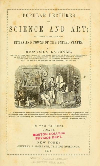 Popular lectures on science and art; delivered in the principal cities and towns of the United States. By Dionysius Lardner ...