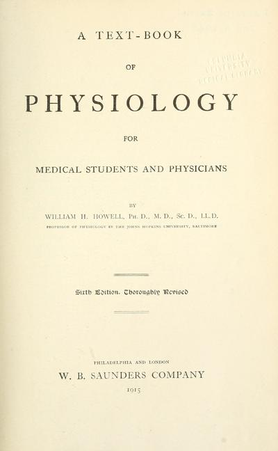 A text-book of physiology for medical students and physicians, by William H. Howell.