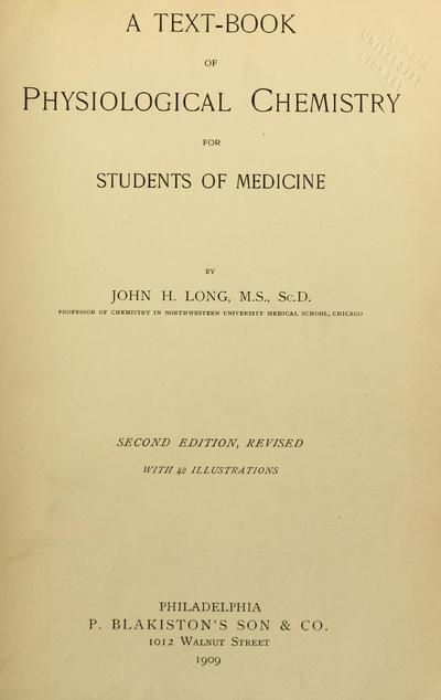 A text-book of physiological chemistry for students of medicine / by John H. Long.