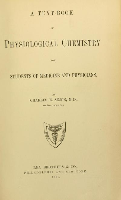 A text-book of physiological chemistry for students of medicine and physicians, by Charles E. Simon ...