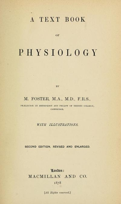 A text book of physiology, by M. Foster.