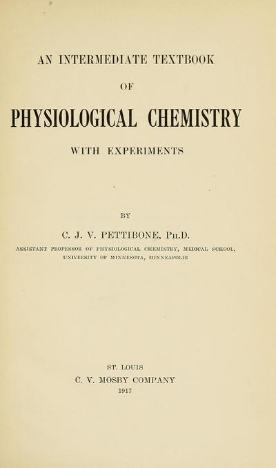 An intermediate textbook of physiological chemistry with experiments / by C. J. V. Pettibone.