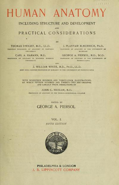 Human anatomy, including structure and development and practical considerations / by Thomas Dwight ... [et al.]