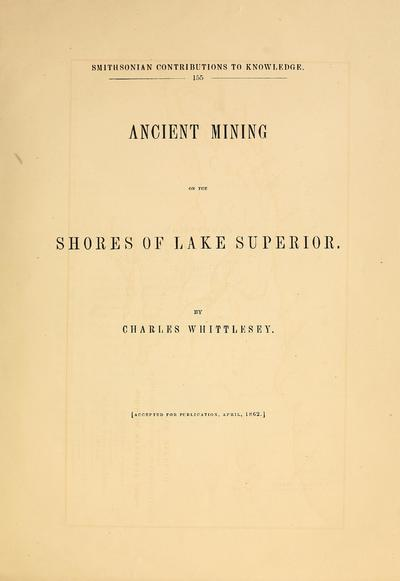 Ancient mining on the shores of Lake Superior. By Charles Whittlesey.