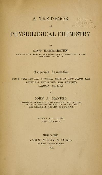 A text-book of physiological chemistry. Authorized translation from the second Swedish edition and from the author's enlarged and revised German edition by John A. Mandel.