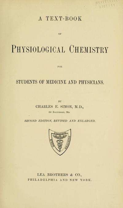 A text-book of physiological chemistry : for students of medicine and physicians / by Charles E. Simon.