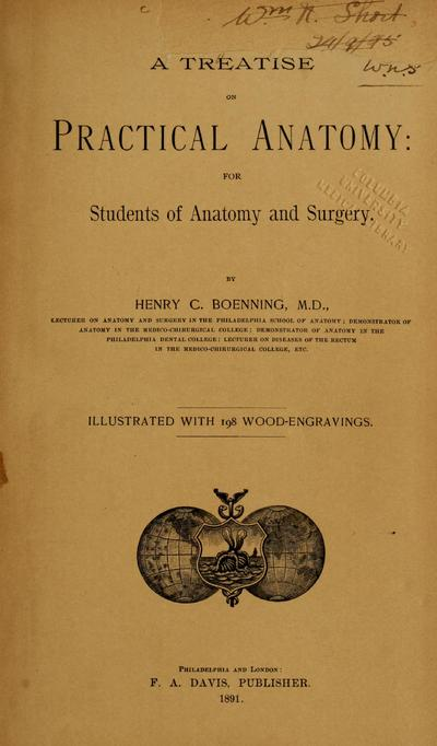 A treatise on practical anatomy: for students of anatomy and surgery. By Henry C. Boenning ... Illustrated with 198 wood engravings.
