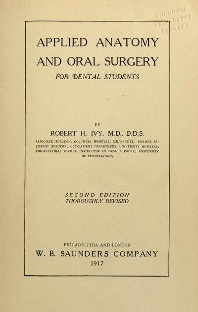 Applied anatomy and oral surgery for dental students, by Robert H. Ivy ...