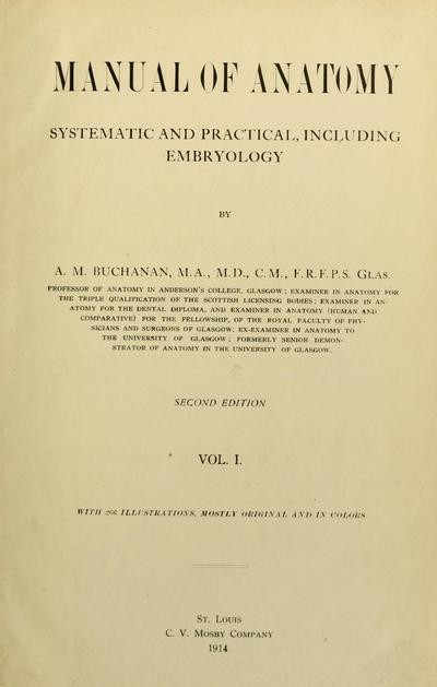 Manual of anatomy systematic and practical, including embryology / by A.M. Buchanas.