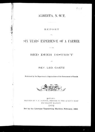 Report of six years' experience of a farmer in the Red Deer District by Leo. Gaetz.