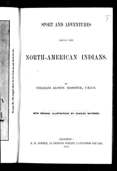 Sport and adventures among the North-American Indians by Charles Alston Messiter ; with original illustrations by Charles Whymper.