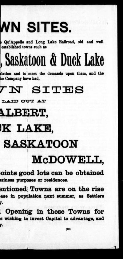 The Qu'Appelle, Long Lake and Saskatchewan Railroad and Steamboat Co. has 1,000,000 acres of odd numbered sections in the old settled districts between Regina, the capital city of the Canadian Northwest and Prince Albert ... Osler & Nanton, general agents, 381 Main Street, Winnipeg.