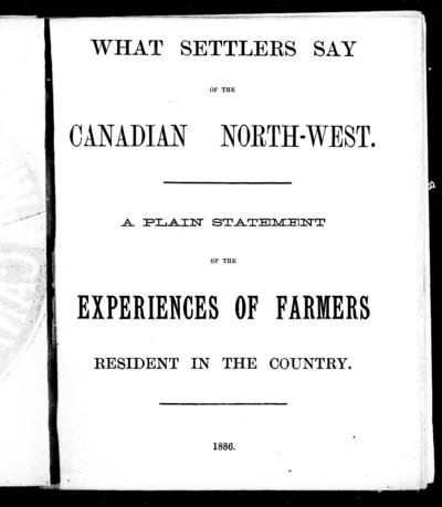 What settlers say of the Canadian North-West a plain statement of the experiences of farmers resident in the country.