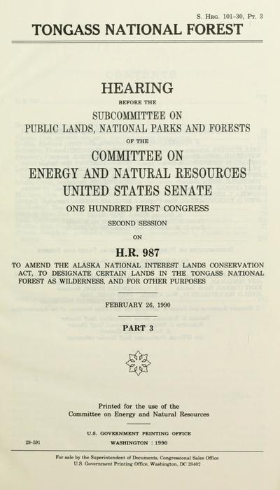 Tongass National Forest : hearing before the Subcommittee on Public Lands, National Parks, and Forests of the Committee on Energy and Natural Resources, United States Senate, One Hundred First Congress, first session, on S. 237 ... S. 346 ... H.R. 987.