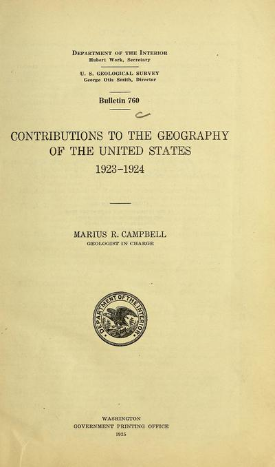 Contributions to the geography of the United States, 1923-1924 / Marius R. Campbell, geologist in charge.
