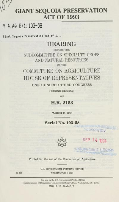 Giant Sequoia Preservation Act of 1993 : hearing before the Subcommittee on Specialty Crops and Natural Resources of the Committee on Agriculture, House of Representatives, One Hundred Third Congress, second session, on H.R. 2153, March 9, 1994.