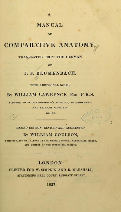 A manual of comparative anatomy / translated from the German of J.F. Blumenbach, with additional notes, by William Lawrence.