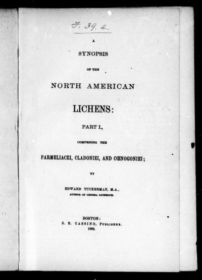 A synopsis of the North American lichens Part I, comprising the parmeliacei, cladoniei, and coenogoniei / by Edward Tuckerman.