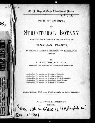 The elements of structural botany with special reference to the study of Canadian plants, to which is added a selection of examination papers / by H.B. Spotton.