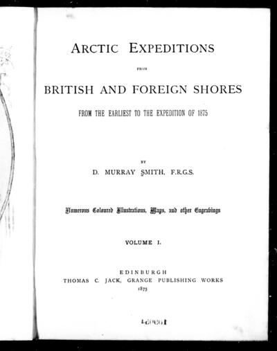 Arctic expeditions from British and foreign shores from the earliest to the expedition of 1875 / by D. Murray Smith.