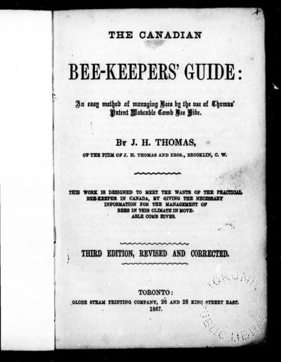 The Canadian bee-keepers' guide an easy method of managing bees by use of the Thomas' patent moveable comb bee hive / by J. H. Thomas.