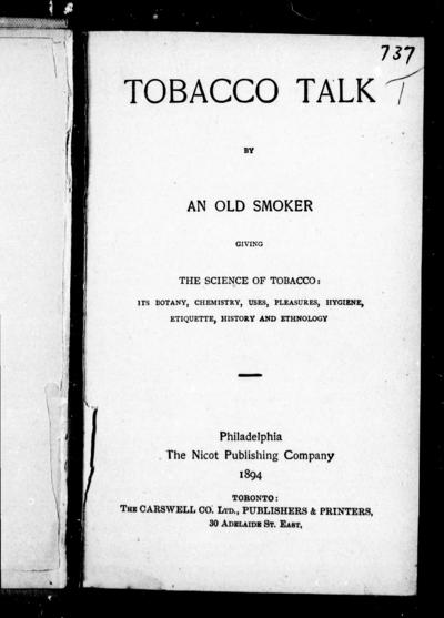 Tobacco talk giving the science of tobacco : its botany, chemistry, uses, pleasures, hygiene, history and ethnology / by an old smoker.