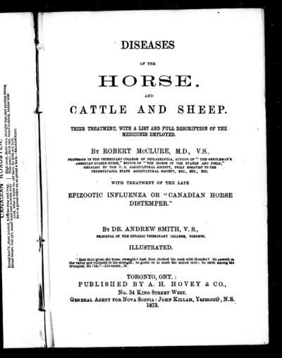 Diseases of the horse, and cattle and sheep : their treatment with a list and full description of the medicines employed / by Robert McClure. With treatment of the late epizootic influenza or Canadian horse distemper / by Andrew Smith