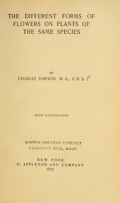 The different forms of flowers on plants of the same species, by Charles Darwin.