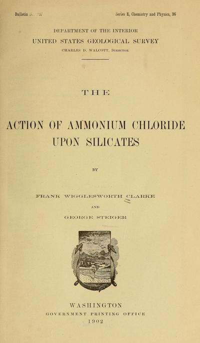 The action of ammonium chloride upon silicates / by Frank Wigglesworth Clarke and George Steiger.