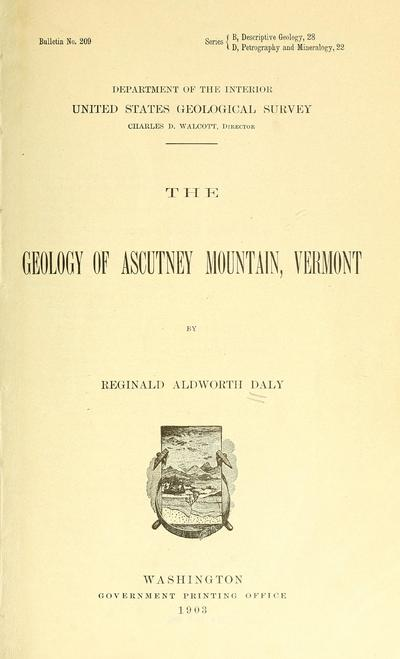 The geology of Ascutney Mountain, Vermont / by Reginald Aldworth Daly.
